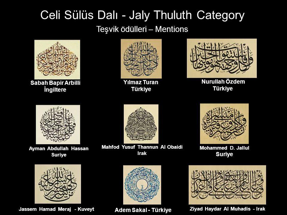 Celi Sülüs Dalı - Jaly Thuluth Category Teşvik ödülleri – Mentions Sabah Bapir Arbilli İngiltere Yılmaz Turan Türkiye Mohammed D. Jallul Suriye Ayman