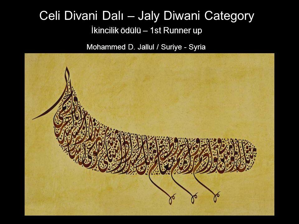 Celi Divani Dalı – Jaly Diwani Category İkincilik ödülü – 1st Runner up Mohammed D. Jallul / Suriye - Syria