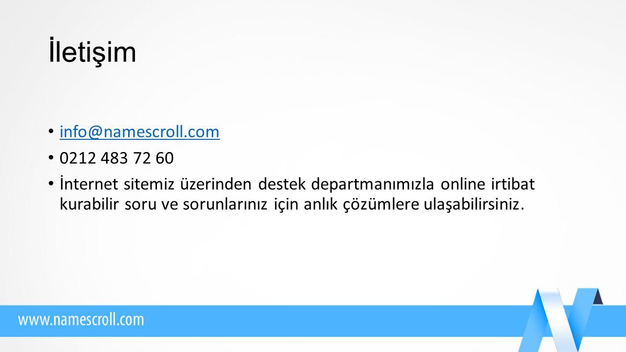 İletişim info@namescroll.com 0212 483 72 60 İnternet sitemiz üzerinden destek departmanımızla online irtibat kurabilir soru ve sorunlarınız için anlık