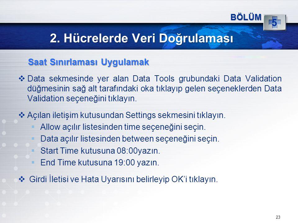 2. Hücrelerde Veri Doğrulaması  Data sekmesinde yer alan Data Tools grubundaki Data Validation düğmesinin sağ alt tarafındaki oka tıklayıp gelen seçe