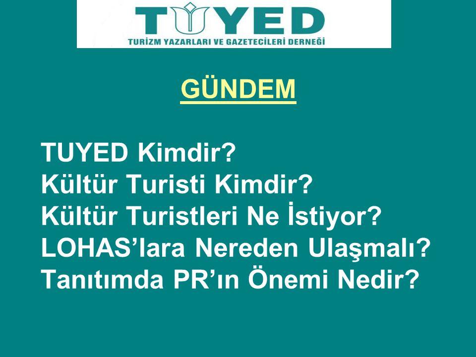 GÜNDEM TUYED Kimdir. Kültür Turisti Kimdir. Kültür Turistleri Ne İstiyor.