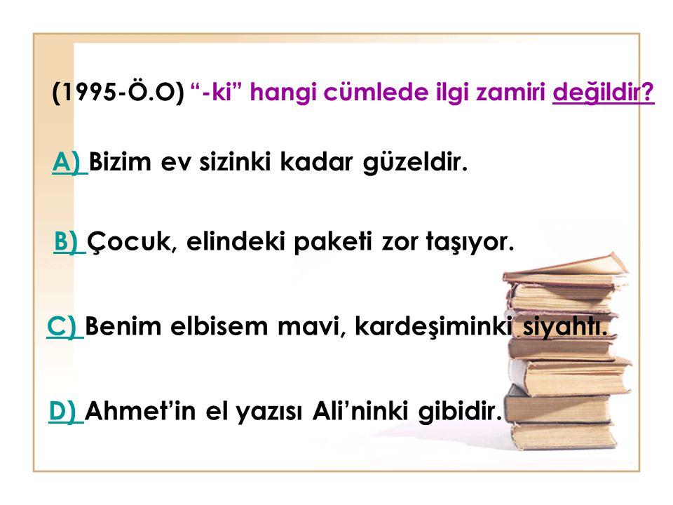 """Türkçede üç tane """"ki"""" vardır: Sıfat olan """"-ki"""" : İsimlerin önüne gelerek onların yerlerini işaret ederler. Kelimeye bitişik yazılır. Sınıftakiler heme"""