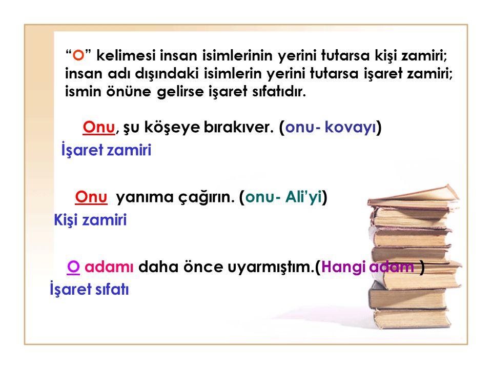Türkçede üç tane ki vardır: Sıfat olan -ki : İsimlerin önüne gelerek onların yerlerini işaret ederler.