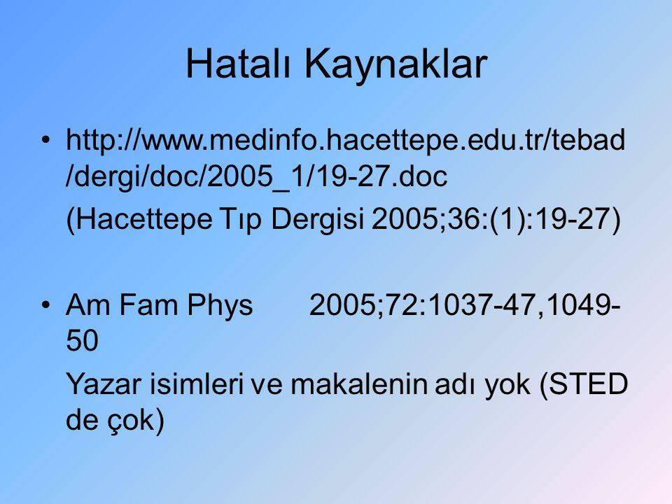 http://www.medinfo.hacettepe.edu.tr/tebad /dergi/doc/2005_1/19-27.doc (Hacettepe Tıp Dergisi 2005;36:(1):19-27) Am Fam Phys2005;72:1037-47,1049- 50 Ya