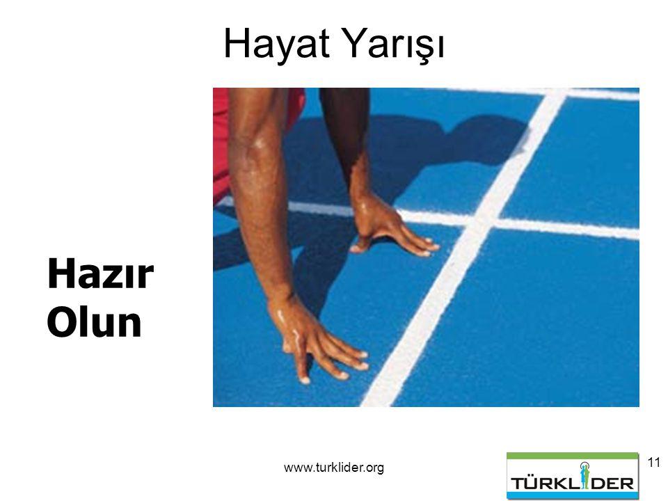 www.turklider.org 11 Hayat Yarışı Hazır Olun