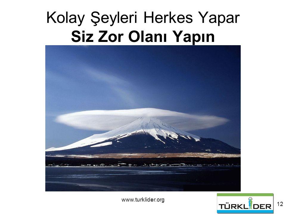 www.turklider.org 12 Kolay Şeyleri Herkes Yapar Siz Zor Olanı Yapın