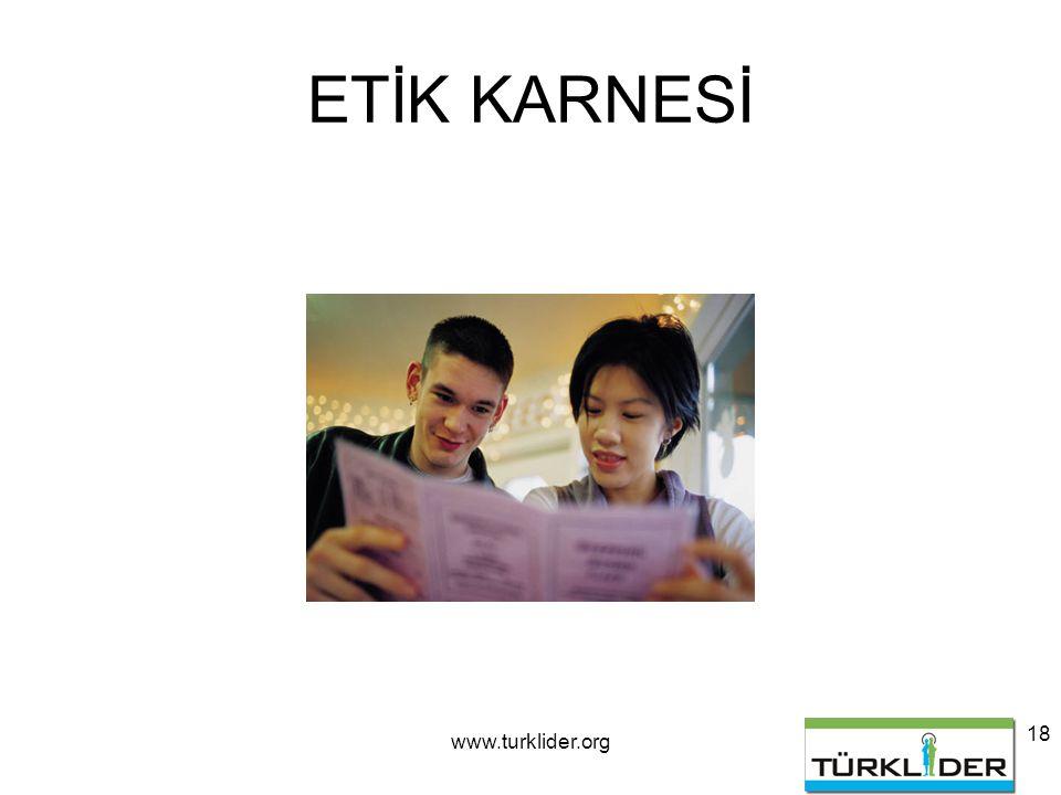 www.turklider.org 18 ETİK KARNESİ