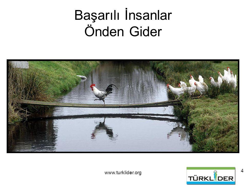 www.turklider.org 4 Başarılı İnsanlar Önden Gider