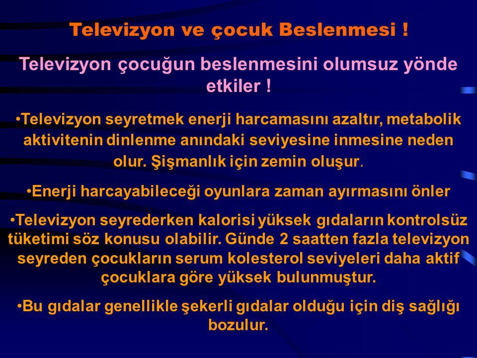 Televizyon seyretmek enerji harcamasını azaltır, metabolik aktivitenin dinlenme anındaki seviyesine inmesine neden olur. Şişmanlık için zemin oluşur.