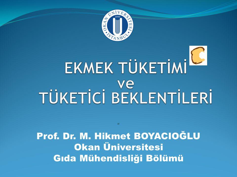 Prof. Dr. M. Hikmet BOYACIOĞLU Okan Üniversitesi Gıda Mühendisliği Bölümü