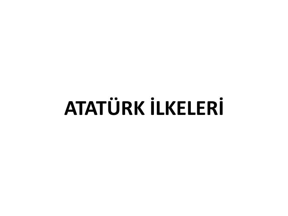 ATATÜRK İLKELERİ