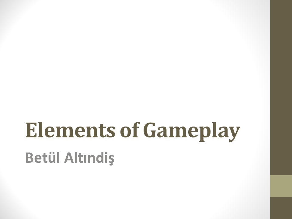 Elements of Gameplay Betül Altındiş