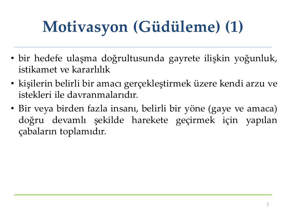 Motivasyon (Güdüleme) (1) bir hedefe ulaşma doğrultusunda gayrete ilişkin yoğunluk, istikamet ve kararlılık kişilerin belirli bir amacı gerçekleştirme
