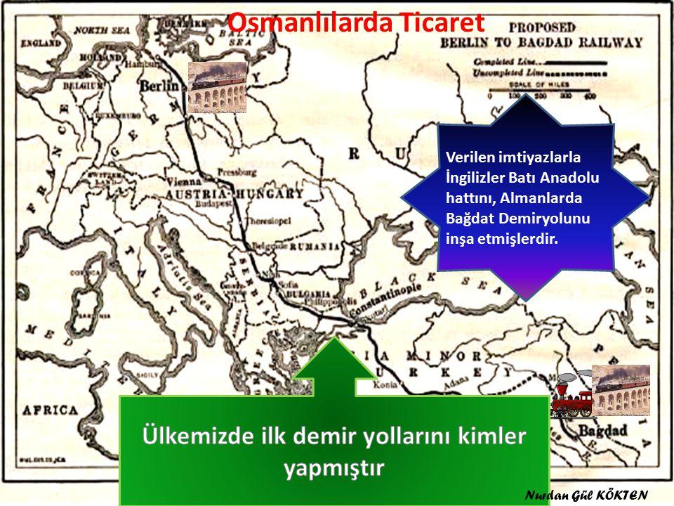 Verilen imtiyazlarla İngilizler Batı Anadolu hattını, Almanlarda Bağdat Demiryolunu inşa etmişlerdir.
