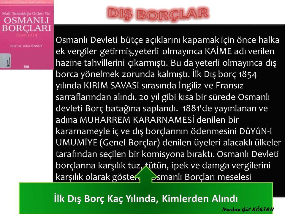 Osmanlı Devleti bütçe açıklarını kapamak için önce halka ek vergiler getirmiş,yeterli olmayınca KAİME adı verilen hazine tahvillerini çıkarmıştı.