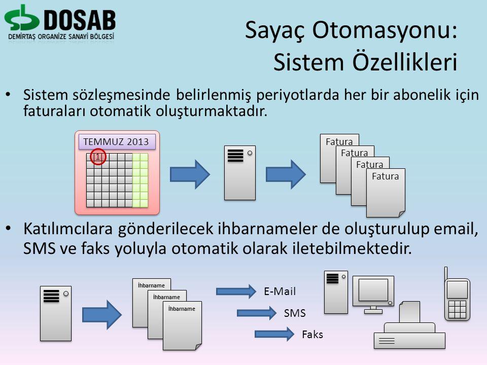 Sistem sözleşmesinde belirlenmiş periyotlarda her bir abonelik için faturaları otomatik oluşturmaktadır. Sayaç Otomasyonu: Sistem Özellikleri Katılımc