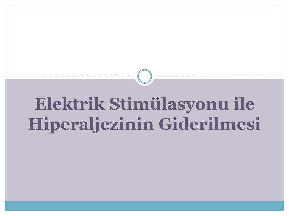 Elektrik Stimülasyonu ile Hiperaljezinin Giderilmesi