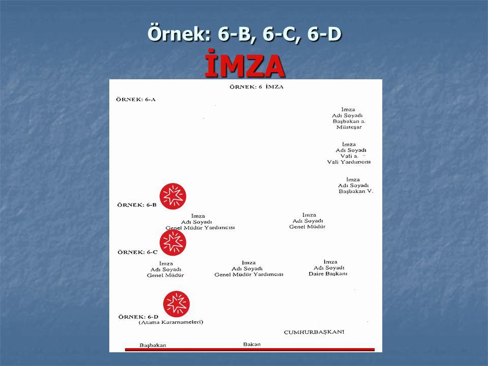 Örnek: 6-B, 6-C, 6-D İMZA