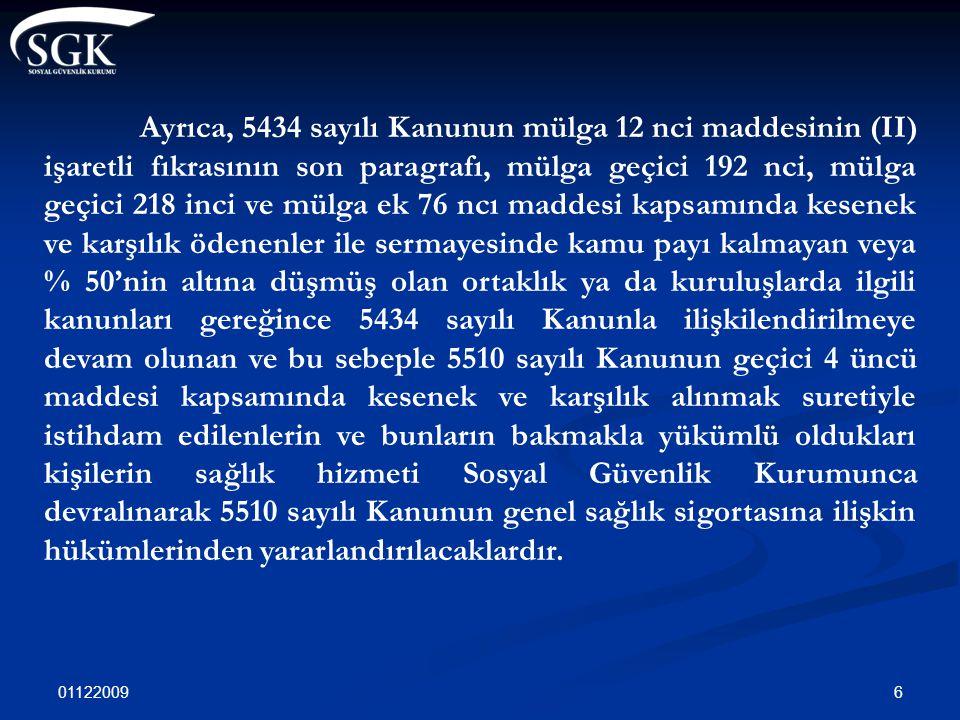 01122009 7 SAĞLIK HİZMETİ DEVRALANMAYACAKLAR  3671 S.K.