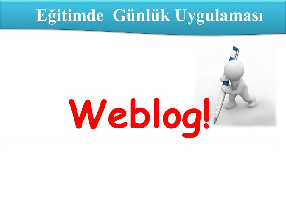 Weblog! Eğitimde Günlük Uygulaması