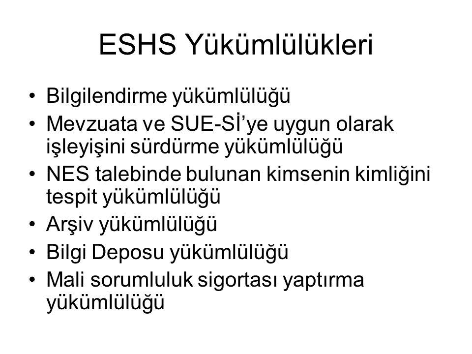 ESHS Yükümlülükleri Bilgilendirme yükümlülüğü Mevzuata ve SUE-Sİ'ye uygun olarak işleyişini sürdürme yükümlülüğü NES talebinde bulunan kimsenin kimliğ