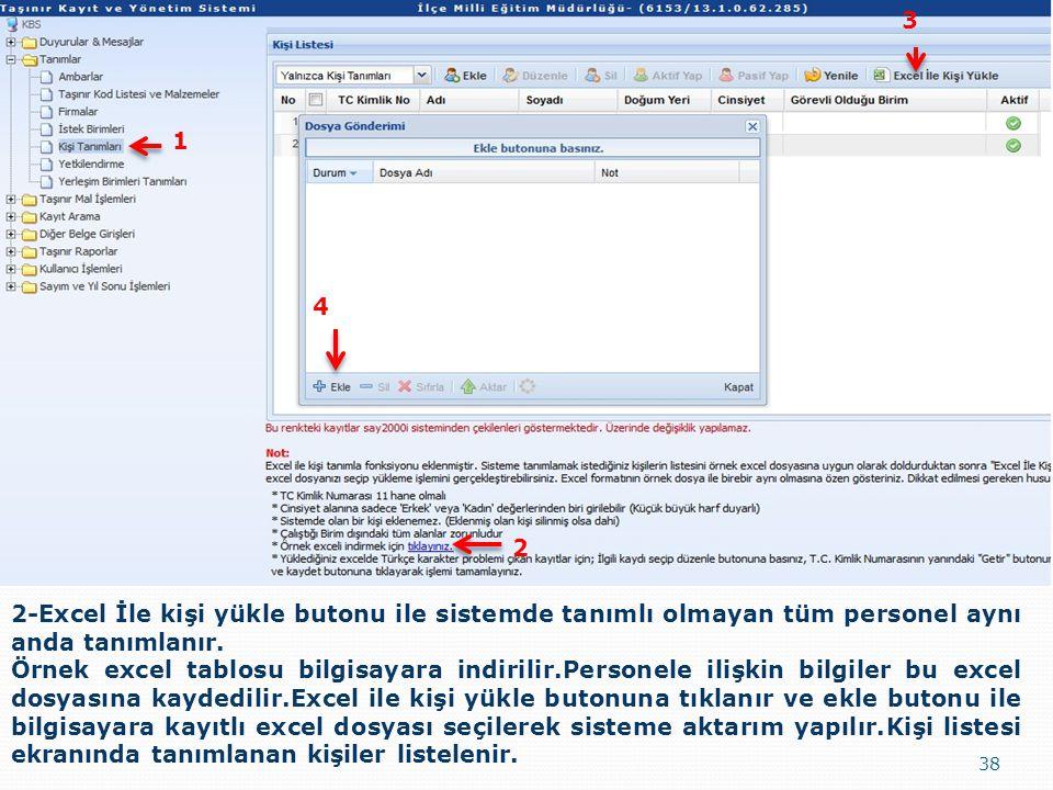 38 2-Excel İle kişi yükle butonu ile sistemde tanımlı olmayan tüm personel aynı anda tanımlanır. Örnek excel tablosu bilgisayara indirilir.Personele i