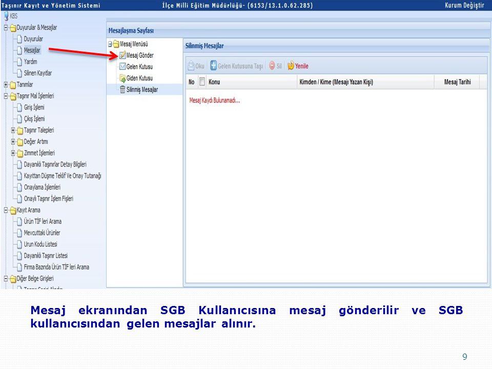9 Mesaj ekranından SGB Kullanıcısına mesaj gönderilir ve SGB kullanıcısından gelen mesajlar alınır.