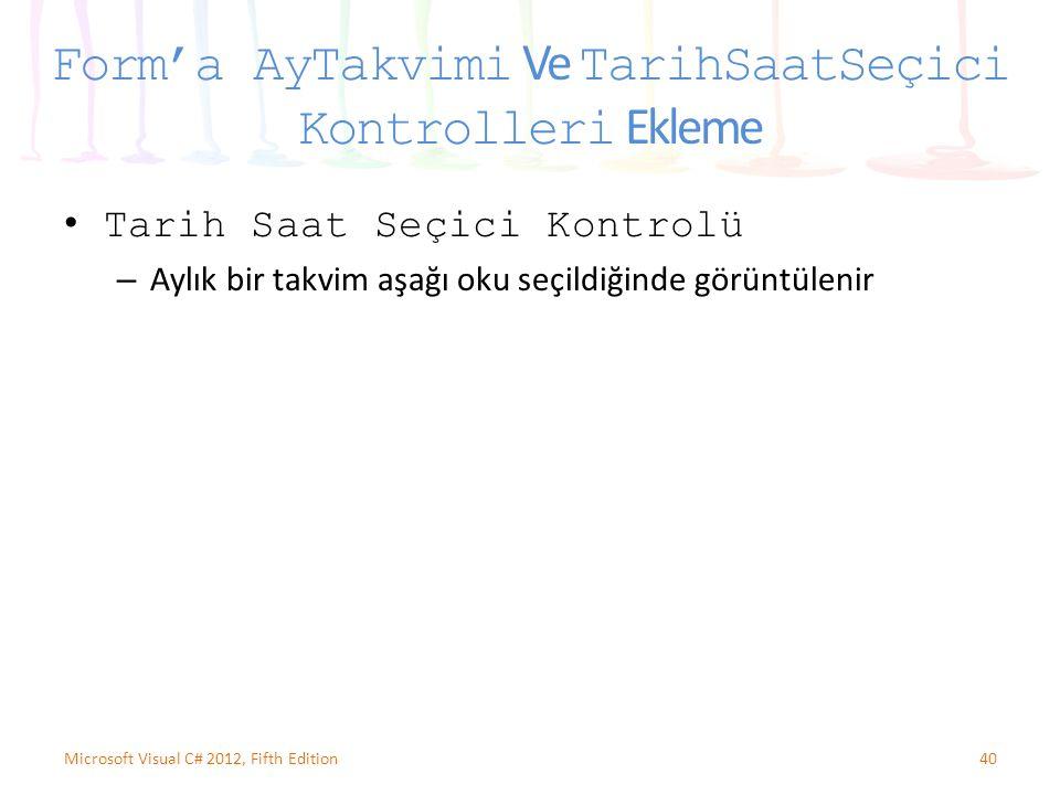 Tarih Saat Seçici Kontrolü – Aylık bir takvim aşağı oku seçildiğinde görüntülenir 40Microsoft Visual C# 2012, Fifth Edition Form'a AyTakvimi Ve TarihSaatSeçici Kontrolleri Ekleme