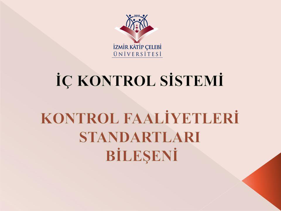 KONTROL FAALİYETLERİ STANDARTI GENEL ŞARTLARI Standart Kod No Kamu İç Kontrol Standardı ve Genel Şartı KFS7 Kontrol Stratejileri Ve Yöntemleri: İdareler, hedeflerine ulaşmayı amaçlayan ve riskleri karşılamaya uygun kontrol strateji ve yöntemlerini belirlemeli ve uygulamalıdır.
