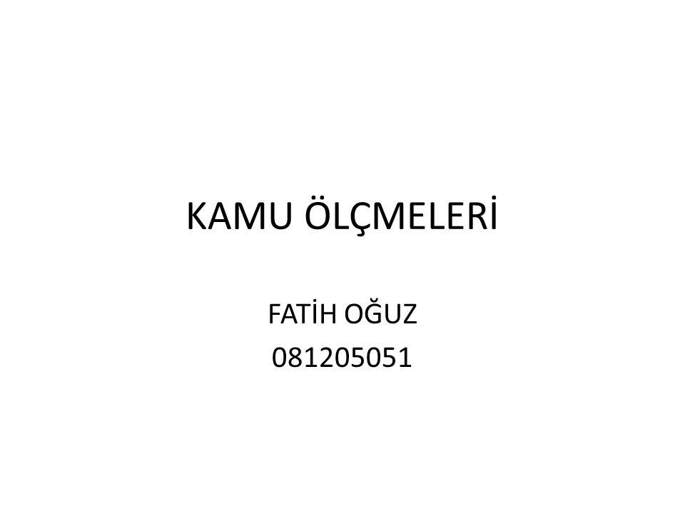 KAMU ÖLÇMELERİ FATİH OĞUZ 081205051