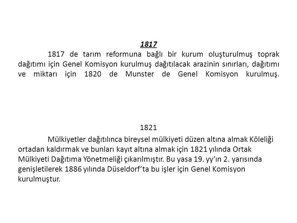1817 1817 de tarım reformuna bağlı bir kurum oluşturulmuş toprak dağıtımı için Genel Komisyon kurulmuş dağıtılacak arazinin sınırları, dağıtımı ve miktarı için 1820 de Munster de Genel Komisyon kurulmuş.