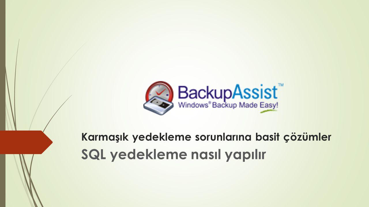 Karmaşık yedekleme sorunlarına basit çözümler SQL yedekleme nasıl yapılır