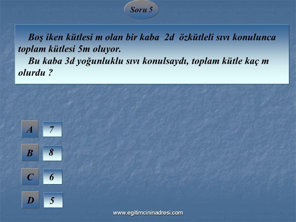 Soru 6 Madde ile ilgili olarak aşağıda verilen yargılardan hangisi yanlıştır A B C D Bütün maddelerin kütlesi, hacmi ve eylemsizliği vardır.