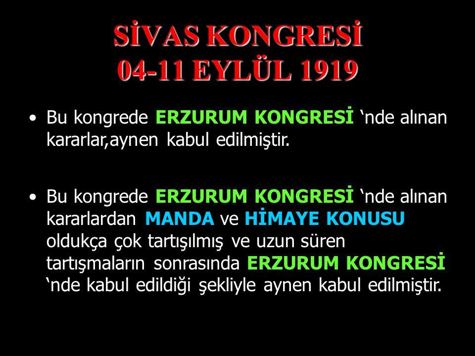 SİVAS KONGRESİ 04-11 EYLÜL 1919 DAMAT FERİT PAŞA HÜKÜMETİ'nin istifası sonrası ALİ RIZA PAŞA HÜKÜMETİ göreve gelmişti. ALİ RIZA PAŞA HÜKÜMETİ, İSTANBU