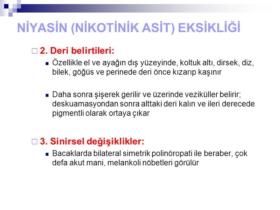 NİYASİN (NİKOTİNİK ASİT) EKSİKLİĞİ  2.