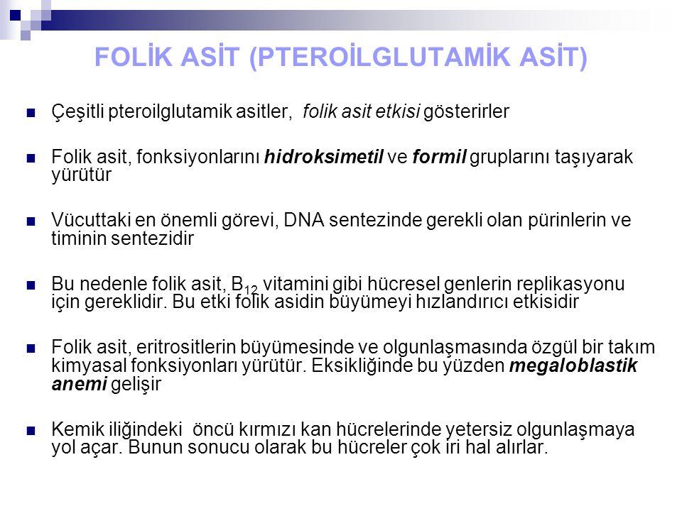 FOLİK ASİT (PTEROİLGLUTAMİK ASİT) Çeşitli pteroilglutamik asitler, folik asit etkisi gösterirler Folik asit, fonksiyonlarını hidroksimetil ve formil g