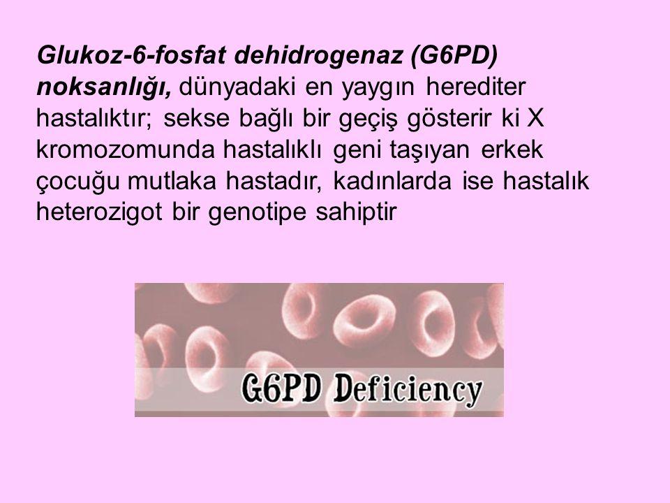 Glukoz-6-fosfat dehidrogenaz (G6PD) noksanlığı, dünyadaki en yaygın herediter hastalıktır; sekse bağlı bir geçiş gösterir ki X kromozomunda hastalıklı