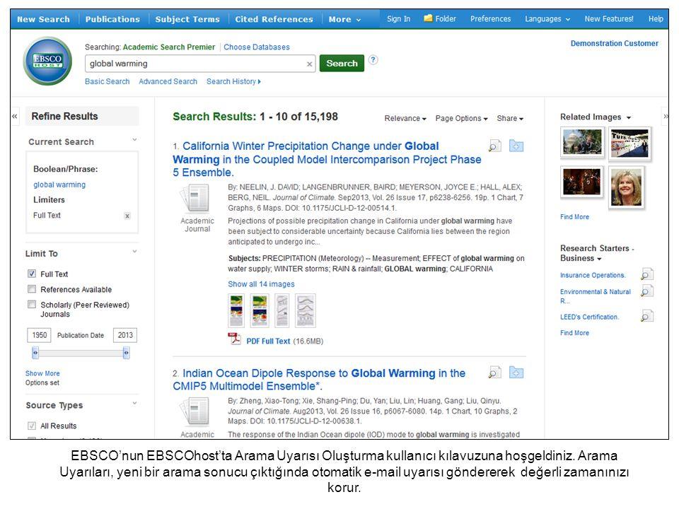 EBSCO'nun EBSCOhost'ta Arama Uyarısı Oluşturma kullanıcı kılavuzuna hoşgeldiniz. Arama Uyarıları, yeni bir arama sonucu çıktığında otomatik e-mail uya