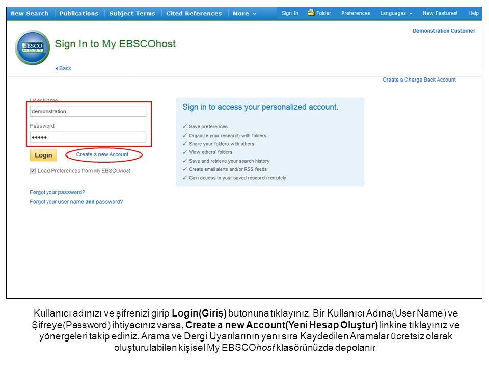 Kullanıcı adınızı ve şifrenizi girip Login(Giriş) butonuna tıklayınız. Bir Kullanıcı Adına(User Name) ve Şifreye(Password) ihtiyacınız varsa, Create a