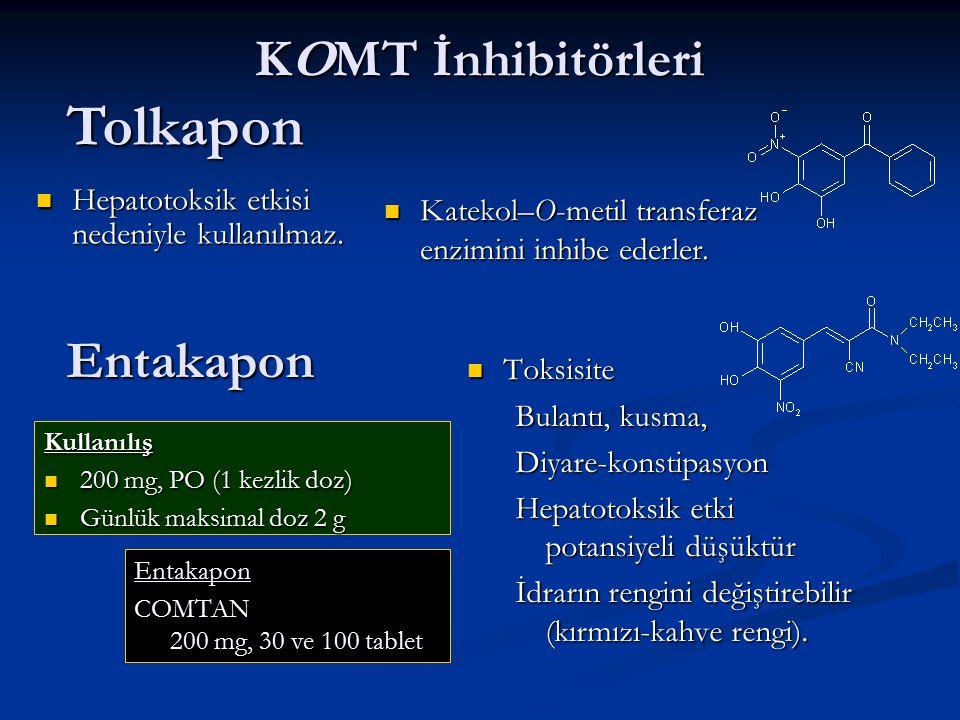 KOMT İnhibitörleri Hepatotoksik etkisi nedeniyle kullanılmaz. Hepatotoksik etkisi nedeniyle kullanılmaz. Toksisite Bulantı, kusma, Diyare-konstipasyon