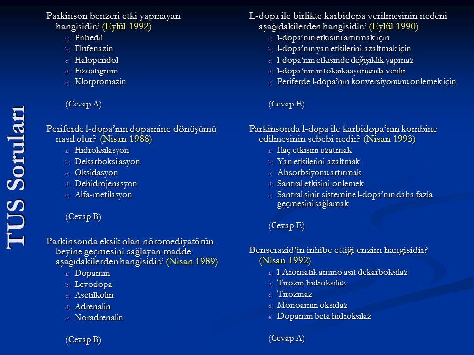 TUS Soruları Parkinson benzeri etki yapmayan hangisidir? (Eylül 1992) a) Pribedil b) Flufenazin c) Haloperidol d) Fizostigmin e) Klorpromazin (Cevap A