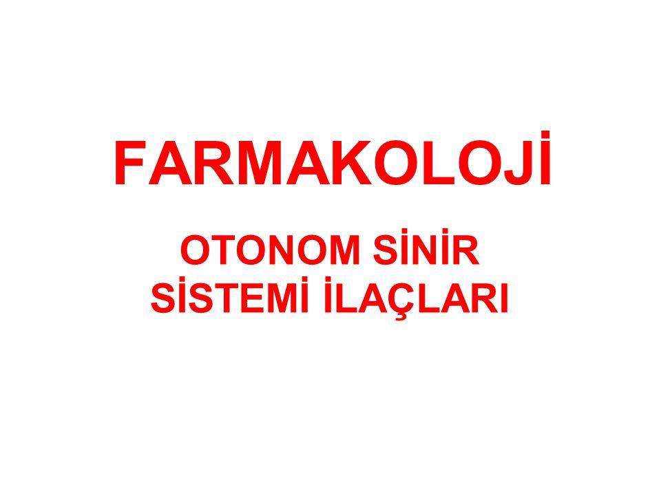 FARMAKOLOJİ OTONOM SİNİR SİSTEMİ İLAÇLARI