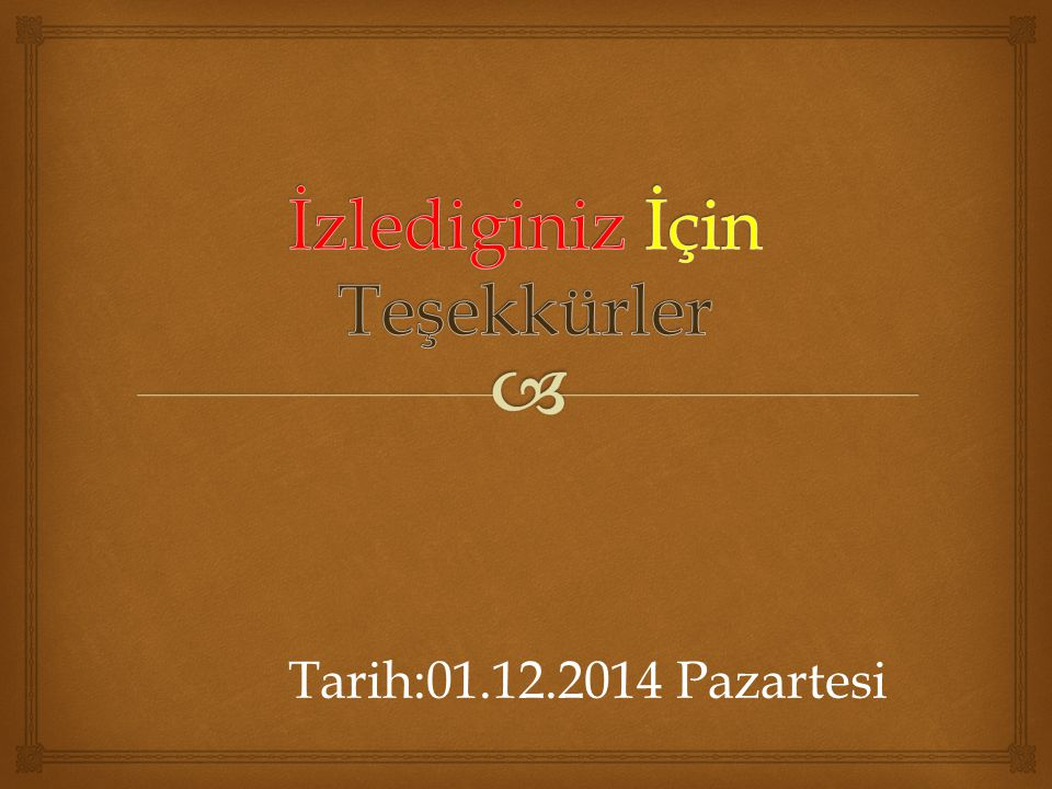 Tarih:01.12.2014 Pazartesi