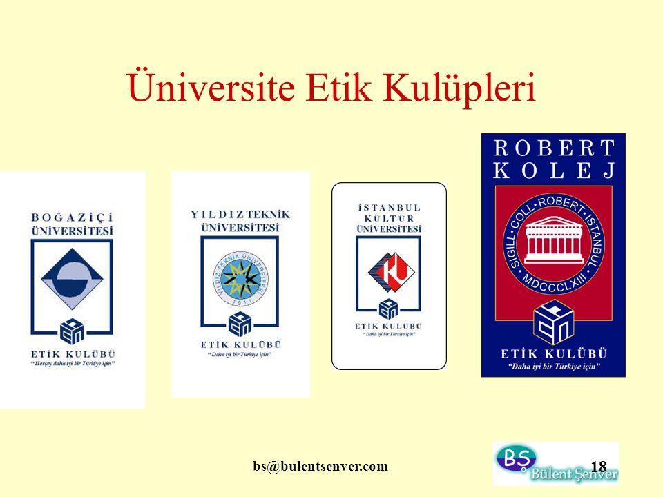 bs@bulentsenver.com 18 Üniversite Etik Kulüpleri