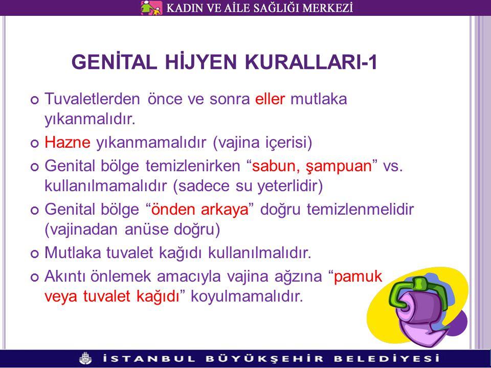 """GENİTAL HİJYEN KURALLARI-1 Tuvaletlerden önce ve sonra eller mutlaka yıkanmalıdır. Hazne yıkanmamalıdır (vajina içerisi) Genital bölge temizlenirken """""""