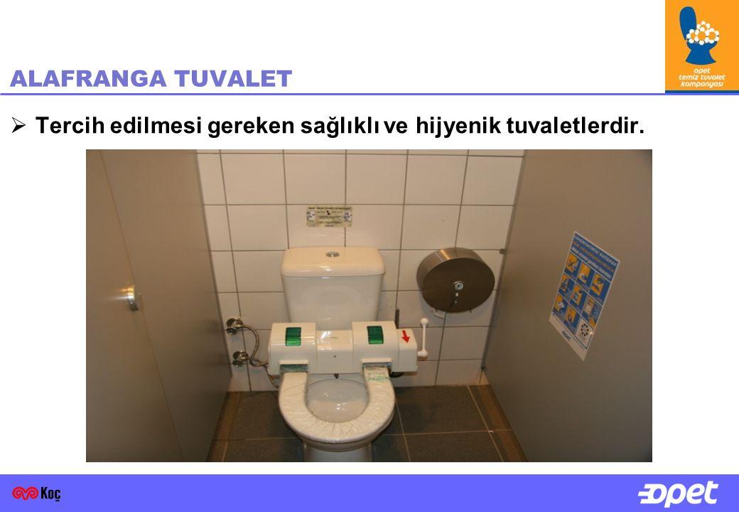 28 ALAFRANGA TUVALET  Tercih edilmesi gereken sağlıklı ve hijyenik tuvaletlerdir.