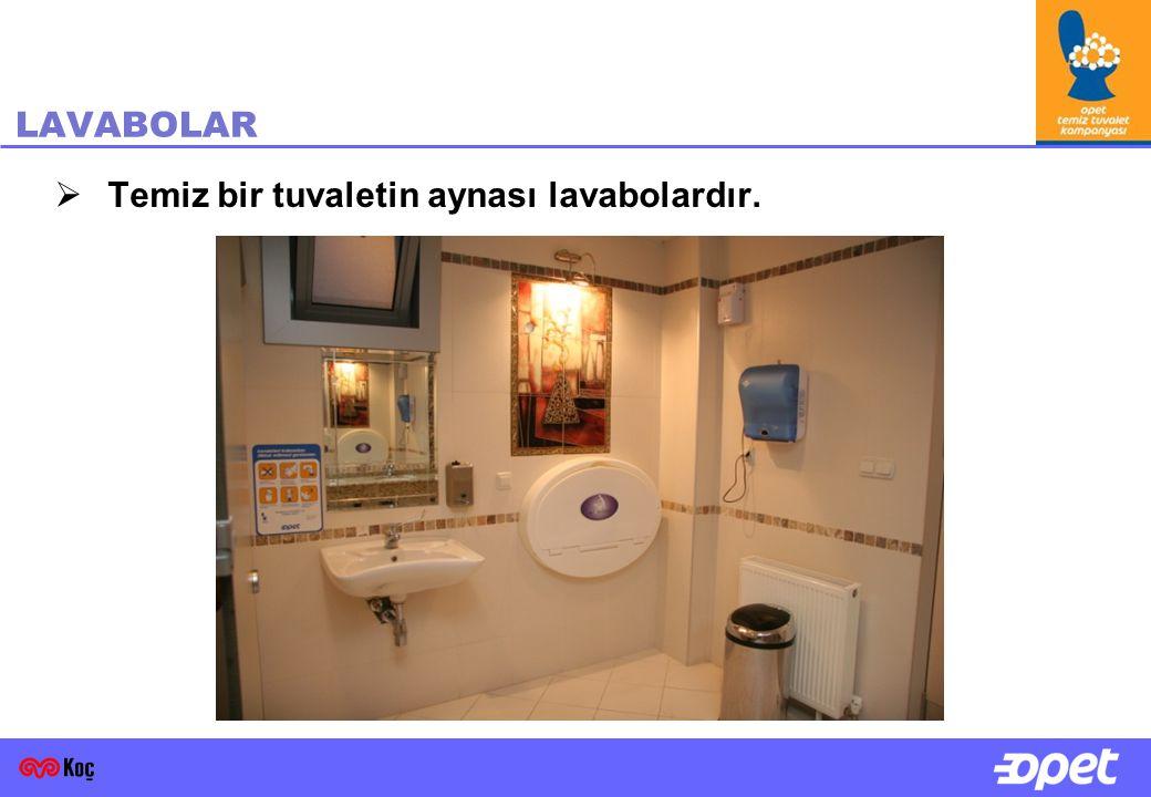 31 LAVABOLAR  Temiz bir tuvaletin aynası lavabolardır.