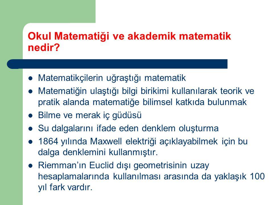Okul Matematiği ve akademik matematik nedir.