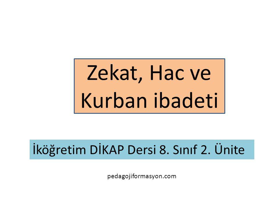 Zekat, Hac ve Kurban ibadeti İköğretim DİKAP Dersi 8. Sınıf 2. Ünite pedagojiformasyon.com