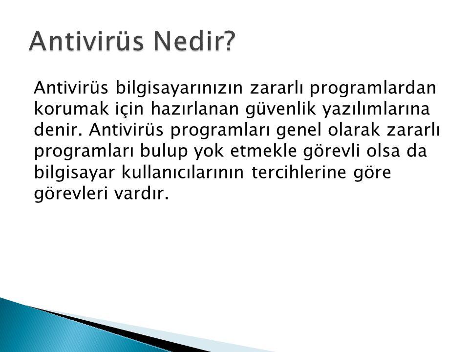 -McAfee Antivirüs -AntiVir Antivirüs -Norton Antivirüs -AVG Antivirüs -Panda Antivirüs -f secure Antivirüs -Avast Antivirüs -NOD32 Antivirüs -Kaspersky Antivirüs